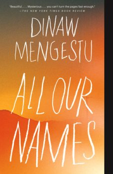 book cover red and ornage hot desert landscape with author name on topDInaw Mengestu and title below ALL OUR NAMES - both in white letters