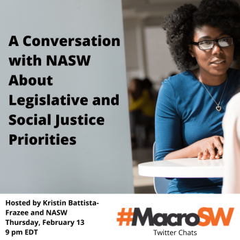 "Announcment for teh February 23, 2020 #MacroSW Twitter Chat: ""A conversation with NASW about legisaltive and social justice priorities."" Photo is of a Black woman, weraing a blue dress,with black glasses adn a heart-shaped pendant."